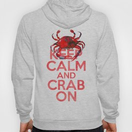 Keep Calm and Crab On Hoody