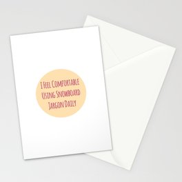 I Feel Comfortable Using Snowboard Jargon Daily Stationery Cards