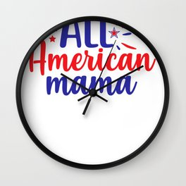 July 4th Memorial Day Labor Day Veterans Day All American Mama Wall Clock