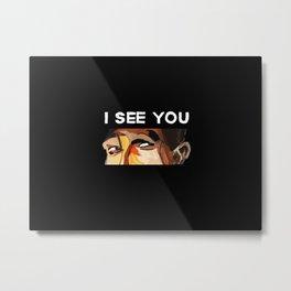 I See You Metal Print