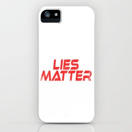 """A Nice Simple Lies Tee For Liars Saying """"White Lies Matter"""" T-shirt Design Truthfulness Dishonesty iPhone Case"""