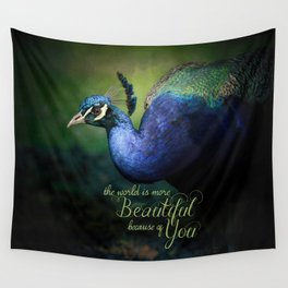 The World is More Beautiful Because of You Peacock Art Wall Tapestry