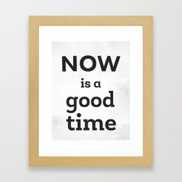Now is a good time 2 Framed Art Print