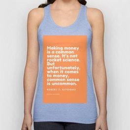 Making money is a common sense.Robert T. Kiyosaki Unisex Tank Top