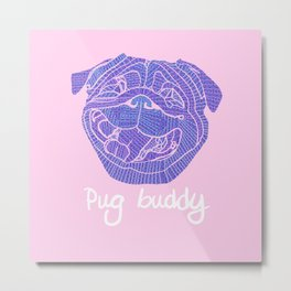 Pug Buddy: A Puppy Tail Metal Print