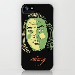 Misery iPhone Case