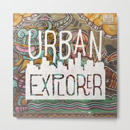 URBAN EXPLORER Metal Print