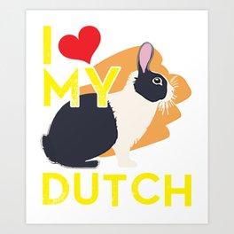 I Love My Dutch Rabbit Art Print