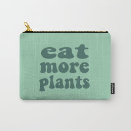 Eat More Plants Green Vegan Vegetarian Healthy Carry-All Pouch