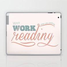 Why Work?  Laptop & iPad Skin