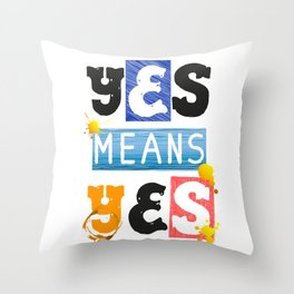 """YES means YES - SB 967 - California's so-called """"yes means yes"""" law Throw Pillow"""