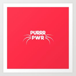 PURRR POWER Art Print
