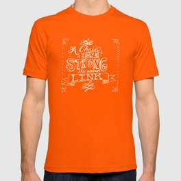 A chain is only as strong as its weakest link T-shirt