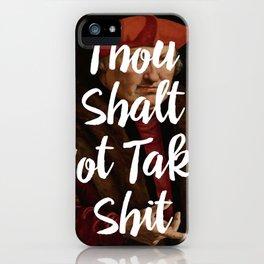 Thou Shalt Not Take Shit iPhone Case