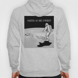 Houston, we have a problem Hoody