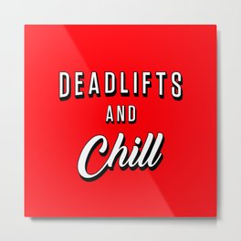 Deadlifts And Chill Metal Print