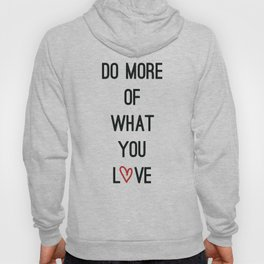 Do more of what you love Hoody
