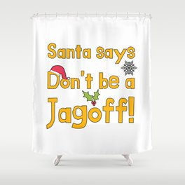 Santa Says Don't Be A Jagoff Funny Pittsburgh Christmas Gifts Shower Curtain