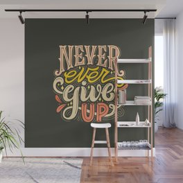 Never Ever Give Up Wall Mural