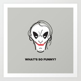 What's so funny? Art Print