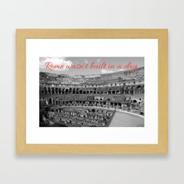 Rome wasn't built in a day Framed Art Print