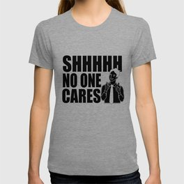 Sarcasm flap Hold No One Cares Gifts T-shirt
