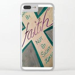 Walk By Faith Clear iPhone Case