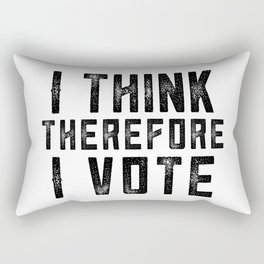 I Think Therefore I Vote Rectangular Pillow