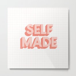 Self Made peachy pink typography inspirational motivational home wall bedroom decor Metal Print