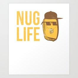 Nug Life - Distressed Design for Chicken Nugget Fans Art Print