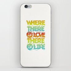 Where There Is Love, There Is Life iPhone & iPod Skin