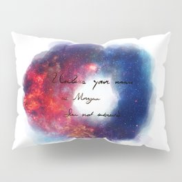 Unless your name is Mor Pillow Sham