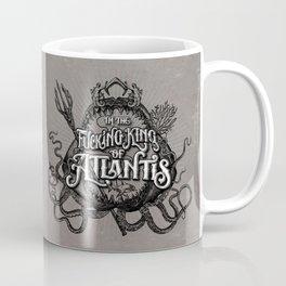 The Fucking King of Atlantis - b&w Coffee Mug