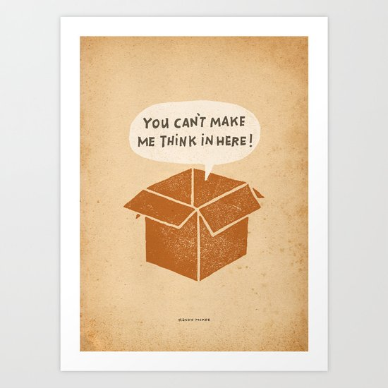 you can't make me think in here Art Print