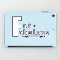 fat iPad Cases featuring Fat + Fabulous by Jessica Slater Design & Illustration