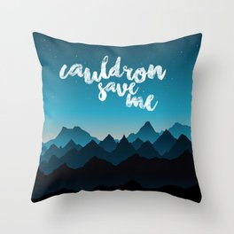 A Court of Thorns and Roses/ Mist and Fury - Cauldron save me Throw Pillow