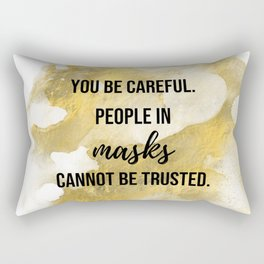 People in masks cannot be trusted - Movie quote collection Rectangular Pillow