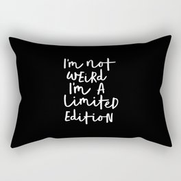 I'm Not Weird I'm a Limited Edition black-white typography poster black and white home wall decor Rectangular Pillow