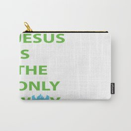 JESUS IS THE ONLY WAY Carry-All Pouch