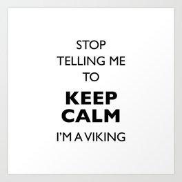 Keep  calm?! I'm a viking Art Print
