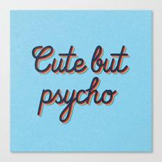 Cute but Psycho Canvas Print