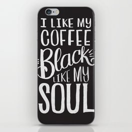 COFFEE BLACK LIKE MY SOUL iPhone Skin