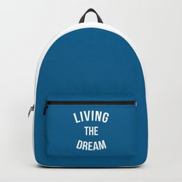 Living The Dream Quote Backpack