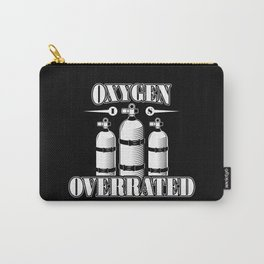 Oxygen is overrated - Funny swim gifts Carry-All Pouch