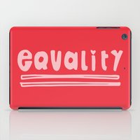 equality iPad Cases featuring Equality by MaJoBV