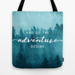 And So The Adventure Begins - Turquoise Forest Tote Bag
