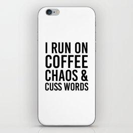 I Run On Coffee, Chaos & Cuss Words iPhone Skin