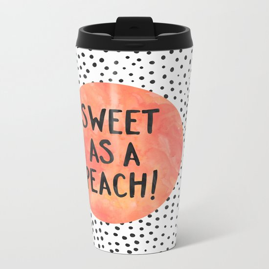 Sweet as a peach! Metal Travel Mug