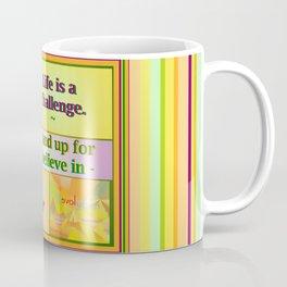 Life is a Challenge Coffee Mug