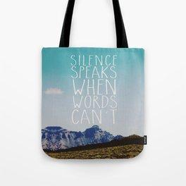 Silence Speaks Tote Bag